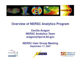 Overview of NERSC Analytics Program Cecilia Aragon NERSC Analytics Team aragon@hpcrd.lbl.gov NERSC User Group Meeting S