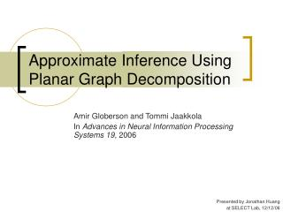Approximate Inference Using Planar Graph Decomposition