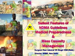 Salient Features of NDMA Guidelines Medical Preparedness  &  Mass Casualty Management
