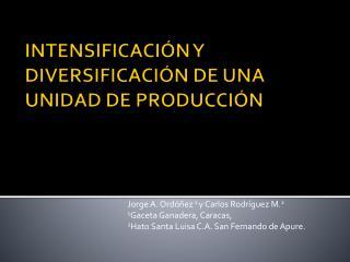Intensificación y diversificación de una unidad de producción