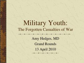 Military Youth: The Forgotten Casualties of War