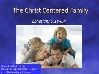 The Christ Centered Family