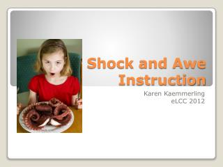 Shock and Awe Instruction