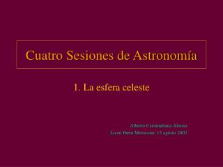 Cuatro Sesiones de Astronom�a