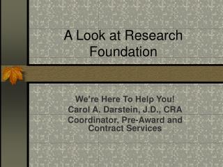 A Look at Research Foundation