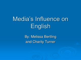Media's Influence on English