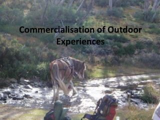 Commercialisation of Outdoor Experiences