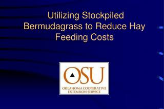 Utilizing Stockpiled Bermudagrass to Reduce Hay Feeding Costs