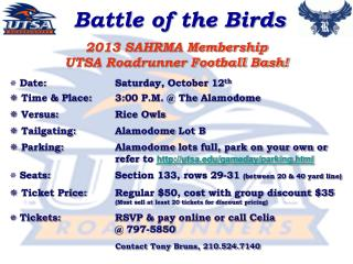 2013 SAHRMA Membership UTSA Roadrunner Football  Bash! Date:Saturday, October 12 th  Time & Place:3:00 P.M. @ The  A