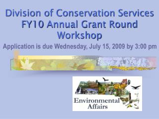 Division of Conservation Services  FY10  Annual Grant Round Workshop