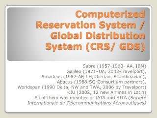 Computerized Reservation System / Global Distribution System (CRS/ GDS)