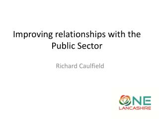 Improving relationships with the Public Sector
