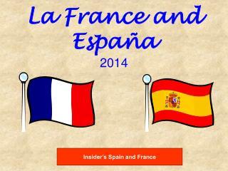 La France and Espa�a 2014