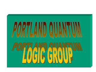 PORTLAND QUANTUM  LOGIC GROUP