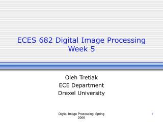ECES 682 Digital Image Processing Week 5