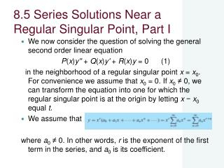 8.5 Series Solutions Near a Regular Singular Point, Part I