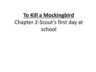 To Kill a Mockingbird Chapter 2-Scout's first day at school