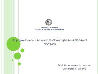 Approfondimenti  del corso di  Sociologia della devianza  2008/09