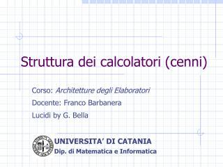 Struttura dei calcolatori (cenni)