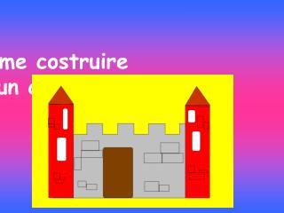 Come costruire  un castello