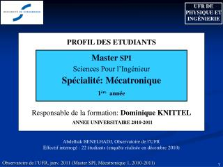 PROFIL DES ETUDIANTS  Responsable de la formation:  Dominique KNITTEL ANNEE UNIVERSITAIRE 2010-2011