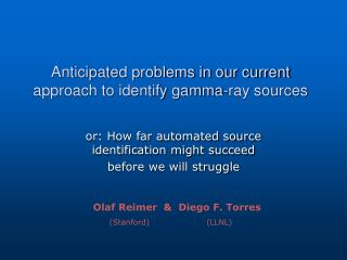 Anticipated problems in our current approach to identify gamma-ray sources