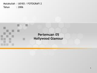 Pertemuan 05  Hollywood Glamour