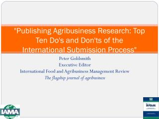 """Publishing Agribusiness Research: Top Ten Do's and Don'ts of the International Submission Process"""