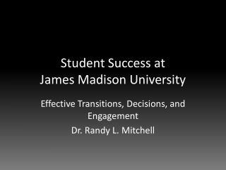 Student Success at  James Madison University
