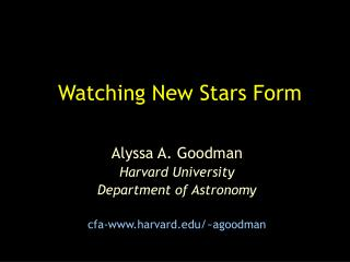 Watching New Stars Form