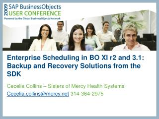 Enterprise Scheduling in BO XI r2 and 3.1: Backup and Recovery Solutions from the SDK