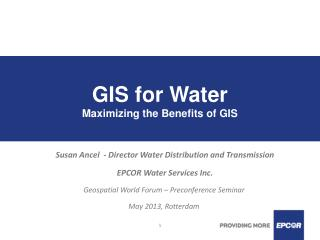 GIS for Water Maximizing the Benefits of GIS