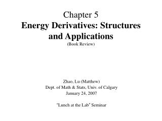 Chapter 5 Energy Derivatives: Structures and Applications (Book Review)