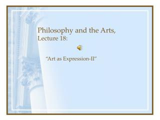 Philosophy and the Arts, Lecture 18: