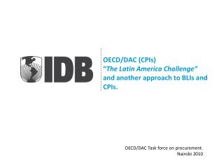 "OECD/DAC (CPIs)  "" The Latin America Challenge"" and another approach to BLIs and CPIs."