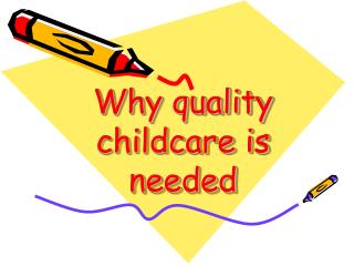 Why quality childcare is needed