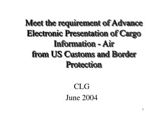 Meet the requirement of Advance Electronic Presentation of Cargo Information - Air from US Customs and Border Protectio