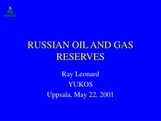 RUSSIAN OIL AND GAS RESERVES
