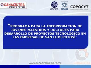 """"""" PROGRAMA PARA LA INCORPORACION DE JÓVENES MAESTROS Y DOCTORES´PARA DESARROLLO DE PROYECTOS TECNOLÓGICO EN LAS EMPRESA"""