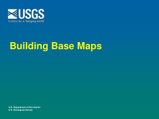 Building Base Maps
