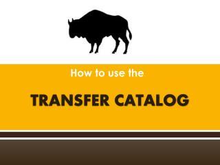 TRANSFER CATALOG