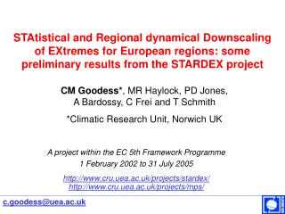 STAtistical and Regional dynamical Downscaling of EXtremes for European regions: some preliminary results from the STAR
