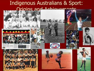 Indigenous Australians & Sport: Origins and Achievements