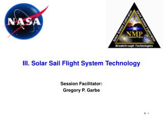 III. Solar Sail Flight System Technology