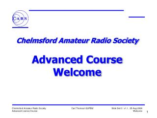 Chelmsford Amateur Radio Society  Advanced Course Welcome