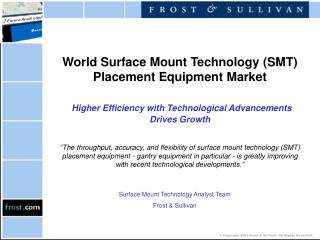 World Surface Mount Technology (SMT) Placement Equipment Market Higher Efficiency with Technological Advancements Drive