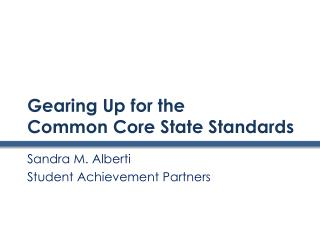 Gearing Up for the  Common Core State Standards