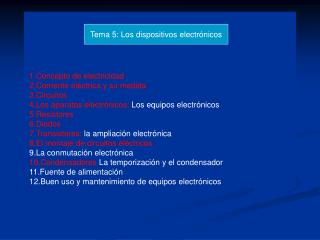 1.Concepto de electricidad  2.Corriente eléctrica y su medida  3.Circuitos  4.Los aparatos electrónicos:  Los equipos