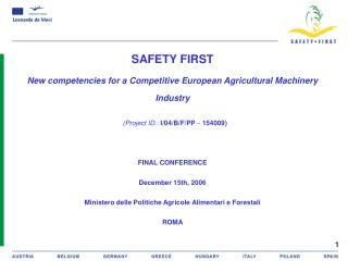 SAFETY FIRST New competencies for a Competitive European Agricultural Machinery Industry (Project ID. :  I/04/B/F/PP  �