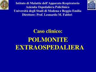 Caso clinico: POLMONITE EXTRAOSPEDALIERA